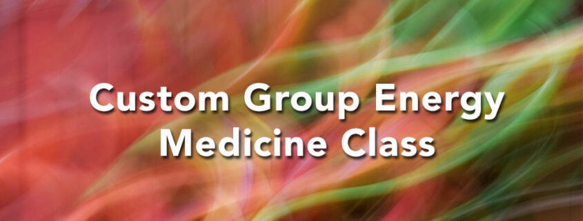 custom group energy medicine classes