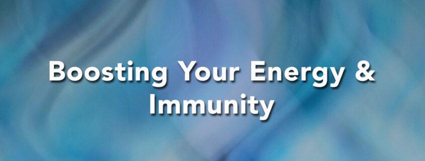 Boosting energy & immunity