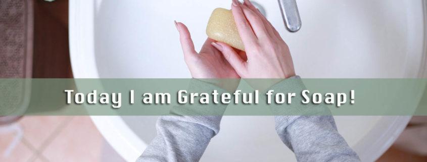 grateful for soap
